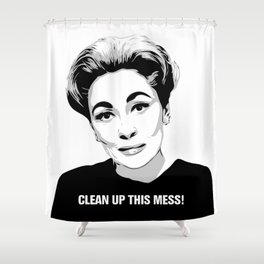 Mommie Dearest - Clean up this Mess! - Pop Art Shower Curtain