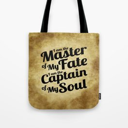 Master of My Fate, Captain of My Soul Tote Bag