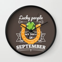 Lucky People are Born in September Wall Clock