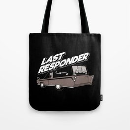 Last Responder   Mortician Tote Bag