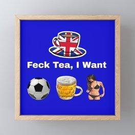 Feck Tea ... Framed Mini Art Print