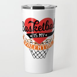 Valentines Day Basketball Is My Valentine Vintage Gift Travel Mug
