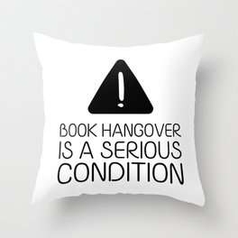 Book hangover is a serious condition Throw Pillow
