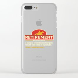 Retirement Time To Watch Horse Racing All Day I Horse Race print Clear iPhone Case