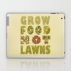 Grow Food Not Lawns Laptop & iPad Skin