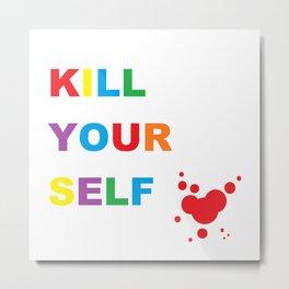 DON'T COMMIT SUICIDE Metal Print