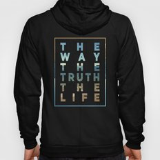 The Way; The Truth; The Life Hoody