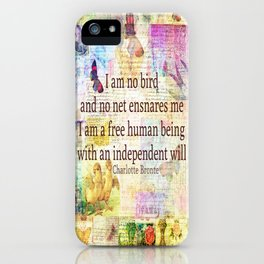 Charlotte Bronte independence quote iPhone Case