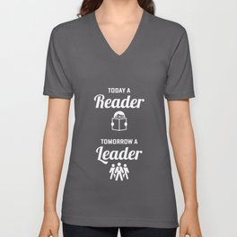 Today A Reader Tomorrow A Leader graphic | Book Lovers Tee Unisex V-Neck