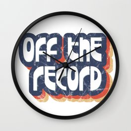Off the record Wall Clock
