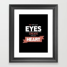 ...Create With Your Heart Framed Art Print