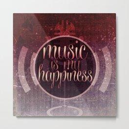 music is my happiness   music theme Metal Print