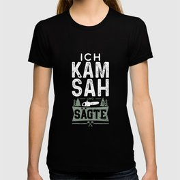 Ich Kam Sah Und Sägte T-shirt