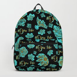 Funky 'Not Your Babe' floral print Backpack