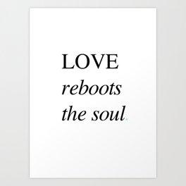 Love Reboots The Soul 8 x 10 Art Print