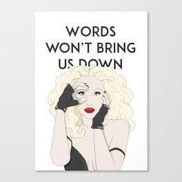 Words won't bring us down Canvas Print