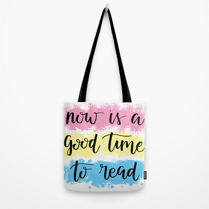 now is a good time to read Tote Bag