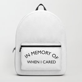 In Memory of when I cared Sarcastic Quote Backpack