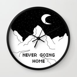 Never Going Home Wall Clock