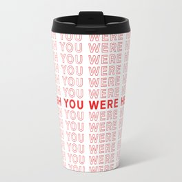 Wish You Were Here take-out inspired print Travel Mug