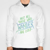 not all who wander Hoodies featuring Wander by IndigoEleven
