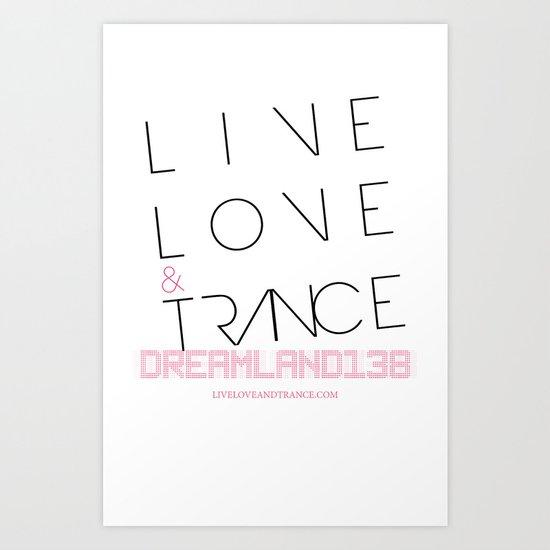 Live Love and Trance / Dreamland138 Mix Podcast Art Print