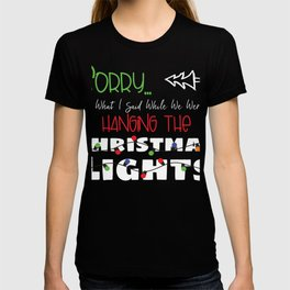 Funny Christmas Quote Sorry For What I Said Hanging Lights graphic T-shirt