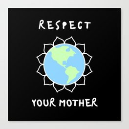 Respect Your Mother Canvas Print