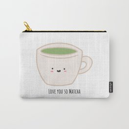 Love you so MATCHA Carry-All Pouch
