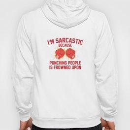 I'm Sarcastic Hoody