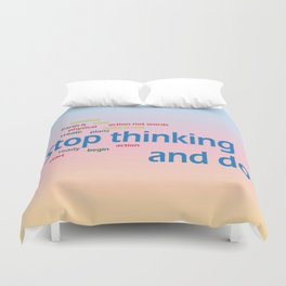 stop thinking and do Duvet Cover