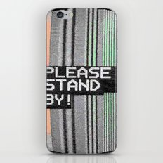 Please Stand By! iPhone & iPod Skin