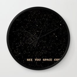 See You Space Cowboy Wall Clock