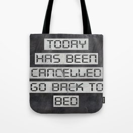 Today has been cancelled - on chalk Tote Bag