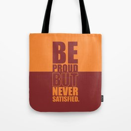 Lab No. 4 -  Be Proud But Never Satisfied Gym Motivational Quotes Poster Tote Bag