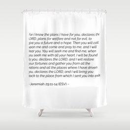 Jeremiah 29:11-14 ESV Shower Curtain