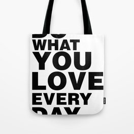 Do What You Love Everyday Tote Bag