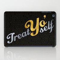 treat yo self iPad Cases featuring Treat Yo' Self by viperpaper