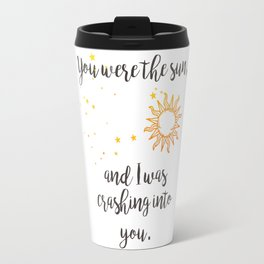 """You were the sun"" Baz Quote Print Travel Mug"