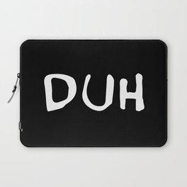 Duh Laptop Sleeve