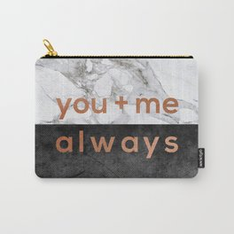 You + Me Always Carry-All Pouch