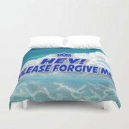 Hey Please Forgive Me Cloud Version Duvet Cover