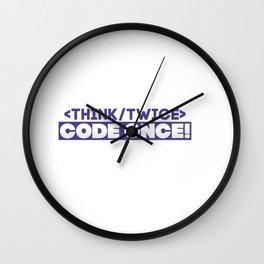Think twice code twice Wall Clock