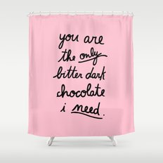 BITTER DARK CHOCOLATE Shower Curtain