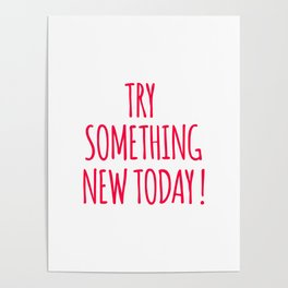 Try Something New Today Poster