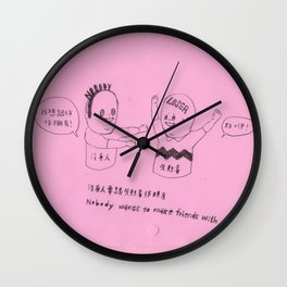 Nobody wants to make friends with losers / pink Wall Clock