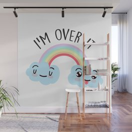 I'm Over It, Funny Cute Quote Wall Mural