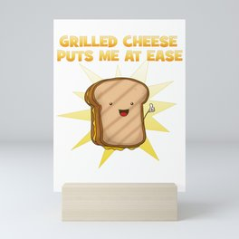 Grilled cheese puts me at ease cheese lover Foodie Mini Art Print