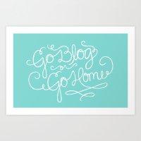 Go Blog or Go Home Art Print