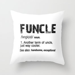 Funcle Fun Uncle Definition For Military Veterans Throw Pillow